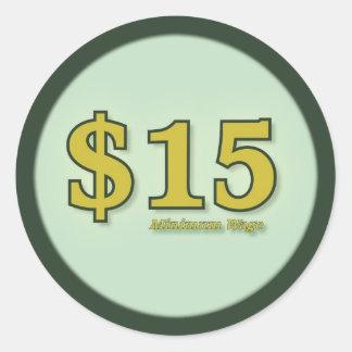 $15 kontant klistermärkear för minimum timpenning runt klistermärke