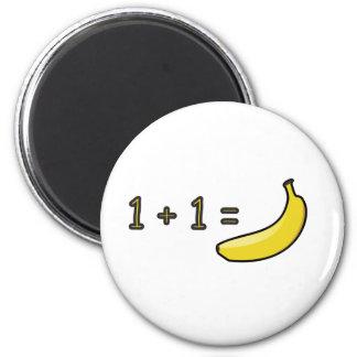 1 + 1 = banan magnet