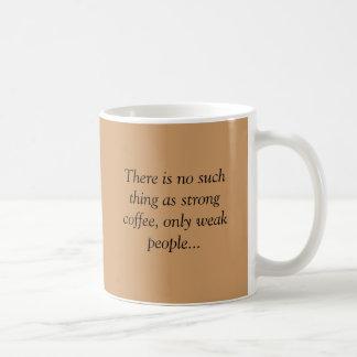 1coffee-med där är ingen sådan sak som starkt c… kaffemugg