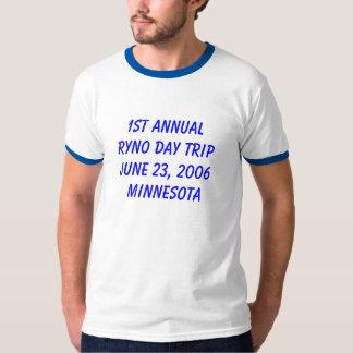 1st AnnualRyno dag TripJune 23, 2006 Minnesota T-shirts