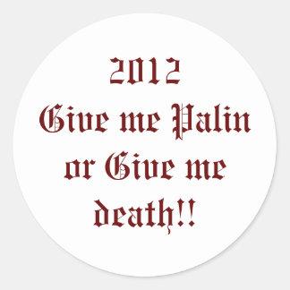 2012 ge mig Palin eller ge mig död!! Runt Klistermärke