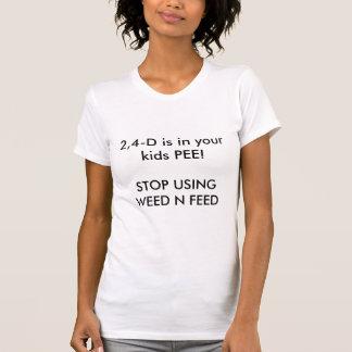 2,4-D är i dina ungar KISSAR! STOPPA ATT ANVÄNDA T Shirts