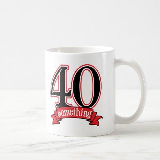 40 något 40th födelsedag vit mugg