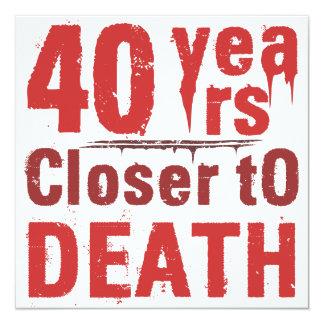 40th Morbid humor för födelsedag Fyrkantigt 13,3 Cm Inbjudningskort