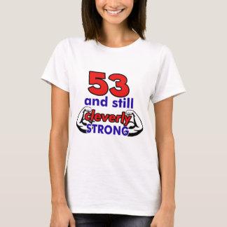 53 och stilla cleverly starkt tee shirts