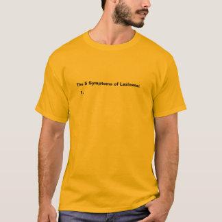 5 tecken av Laziness T-shirts