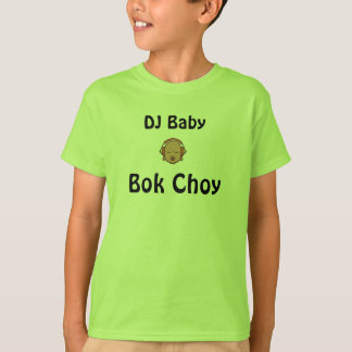 6611533_400x400 DJ behandla som ett barn, Bok Choy Tee Shirt