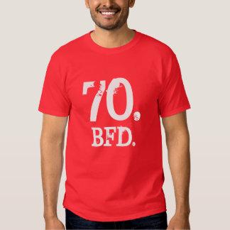70. BFD. TEE SHIRT