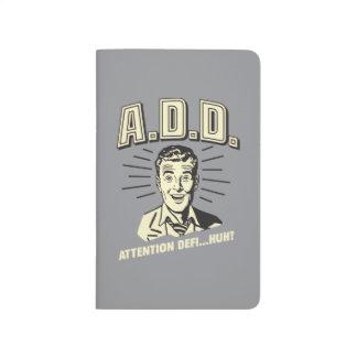 A.D.D.: Uppmärksamhet Defi… Huh? Anteckningsbok