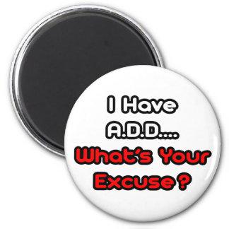 A.D.D… vad är din ursäkt? Magneter För Kylskåp