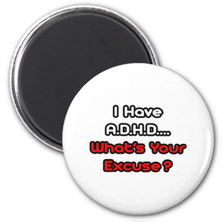A D H D… vad är din ursäkt Kylskåpmagneter
