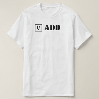 ADD; Check! Tee Shirts