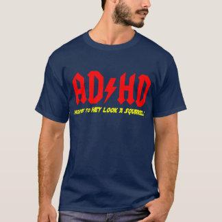 ADHD-huvudvägHEY LOOK EN EKORRE! T Shirts