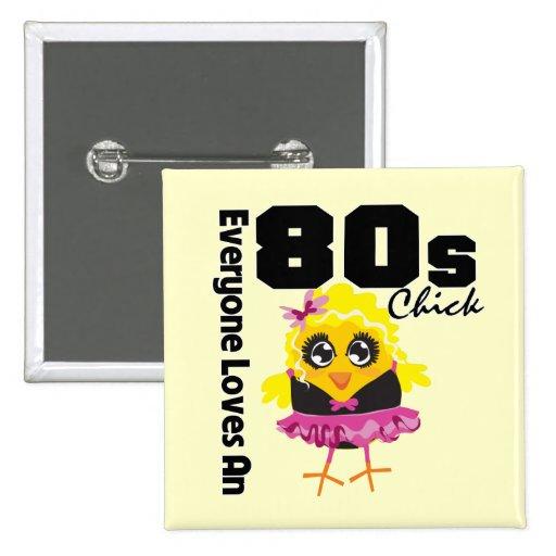 Alla älskar en 80-talchick knapp med nål