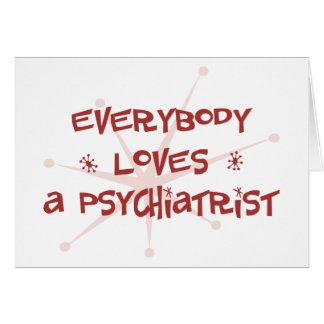 Alla älskar en psykiater hälsningskort