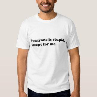 Alla är dum bortsett från mig t shirts