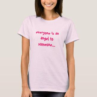 alla är en ängel till någon… tee shirt