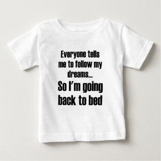 Alla berättar mig att följa min drömmar så mig att t-shirt