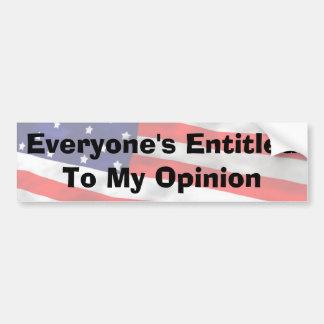 Alla berättigad till min åsikt bildekal