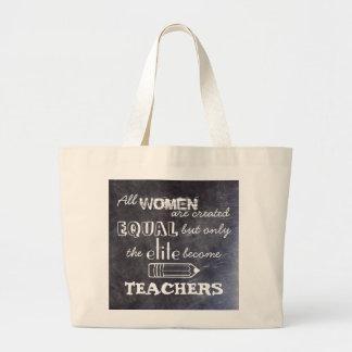 Alla kvinnor skapas lika…, men lärare hänger lös jumbo tygkasse