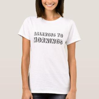 Allergiskt till morgnar t-shirt
