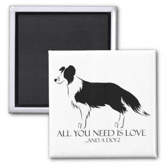 Allt som du behöver, är kärlek och en hund! magnet
