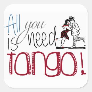 Allt som du behöver, är Tangocitationstecknet Fyrkantigt Klistermärke
