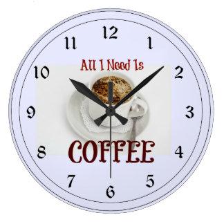 Allt som jag behöver, är kaffe stor klocka