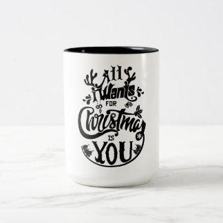 Allt som jag önskar för jul, är dig Två-Tonad mugg