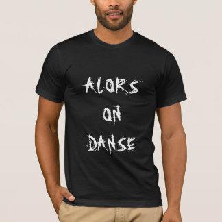 Alors på danse t shirts
