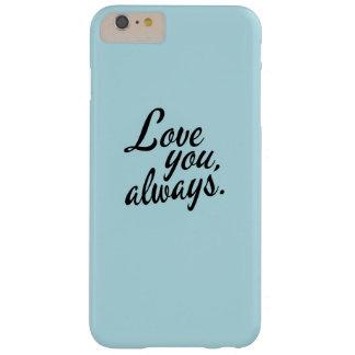 Älska dig alltid barely there iPhone 6 plus skal