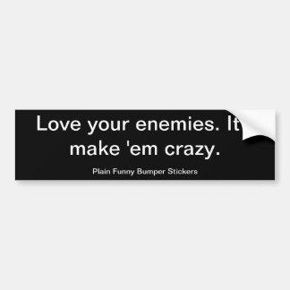 Älska dina fiender. Den ska gör dem crazy. Bildekal