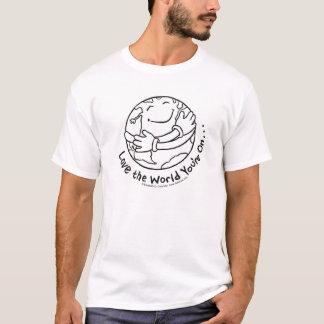 Älska världen som du är på t-shirt