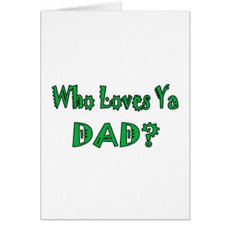 Älskar vem den Ya pappan? Hälsningskort
