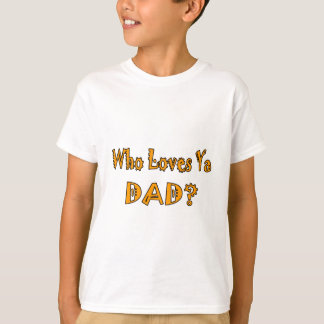 Älskar vem den Ya pappan? Tee Shirt