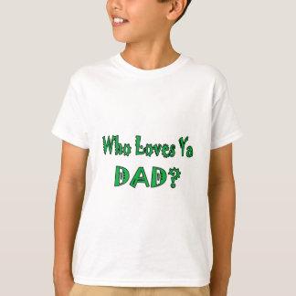 Älskar vem den Ya pappan? Tröja