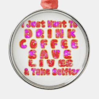 Älskvärt I önskar precis att dricka kaffesparaliv Rund Silverfärgad Julgransprydnad