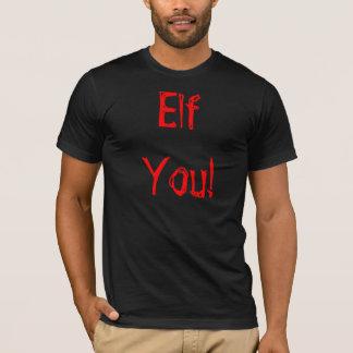 Älva dig! t-shirts
