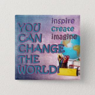 Ändra världen knäppas. Inspiration är med dig Standard Kanpp Fyrkantig 5.1 Cm