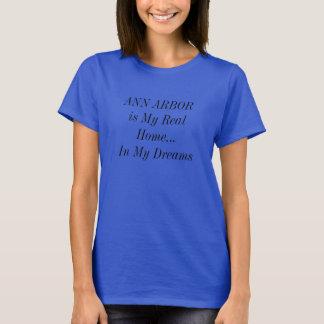 ANN ARBOR är mitt verkliga hem i min drömskjorta T-shirts
