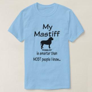 Anpassningsbar min Mastiffhund är mer smart roligt Tee Shirts