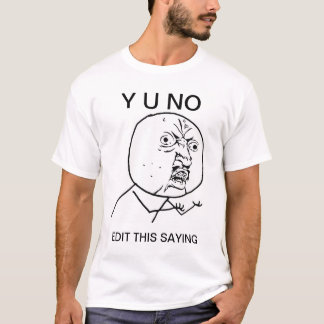 anpassningsbar y u ingen meme för tee shirts