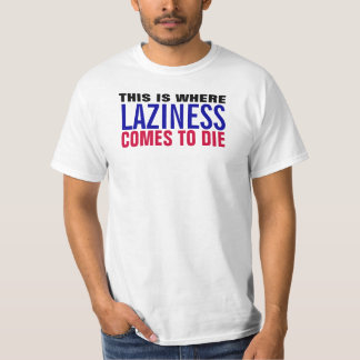 Anti-Laziness T-shirt