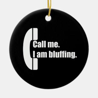 Appell mig.  Mig bluffing. för förmiddag Rund Julgransprydnad I Keramik