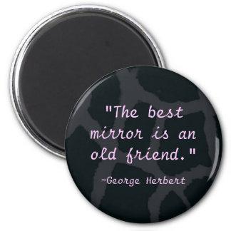 """""""Är den bäst spegeln en gammal vän """", Magnet"""