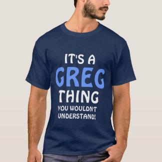 """""""är det en greg sak t shirts"""