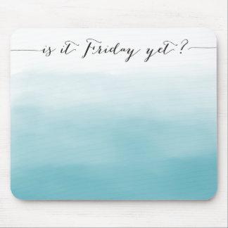 Är det fredagen ännu? - mousepad - ombreblått musmatta