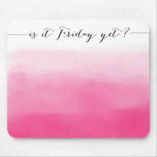 Är det fredagen ännu? - mousepad - ombrerosa musmatta