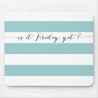 Är det fredagen ännu? musmatta