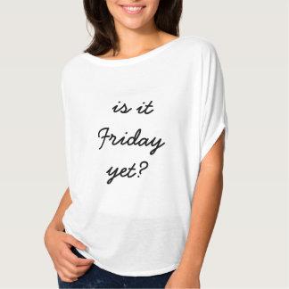 är det fredagen yet skjortan t shirt